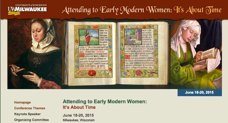 Conference Website, Attending to Early Modern Women 2015. http://www4.uwm.edu/letsci/conferences/atw2015/index.cfm Accessed August 2015.