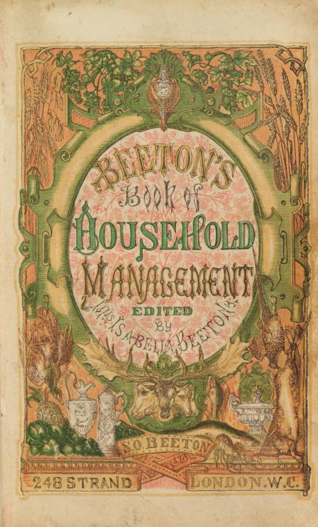 Isabella Beeton Beeton's Book of Household Management  (London. S.O. Beeton, 1861).  New York Public Library Digital Collections. Accessed September 5, 2015. http://digitalcollections.nypl.org/items/8ed44a87-9220-cb3c-e040-e00a18060cbd