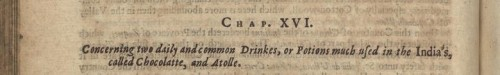 "Thomas Gage, ""Chapter XVI - Concerning two daily common Drinkes, or Potions,"" A New Survey of the West-Indias, (1655), 106."
