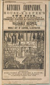 "General Research Division, The New York Public Library. ""The Kitchen Companion and House-keeper's Own Book ... [Cover]"" The New York Public Library Digital Collections. 1844. http://digitalcollections.nypl.org/items/67adab53-a909-2adb-e040-e00a18065a56"