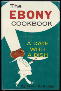 Freda DeKnight, The Ebony Cookbook, 1962. Image courtesy of Lupton Collection, University of Alabama Libraries