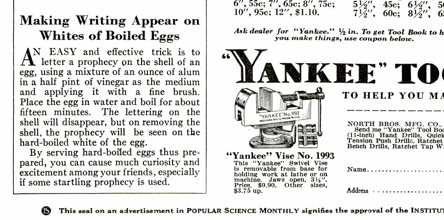 Making Writing Appear on Whites of Boiled Eggs. An easy and effective trick is to letter a prophecy on the shell of an egg, using a mixture of an ounce of alum in a half pint of vinegar as the medium and applying it with a fine brush. Place the egg in water and boil for about fifteen minutes. The lettering on the shell will disappear, but on removing the shell, the prophecy will be seen on the hard-boiled white of the egg.